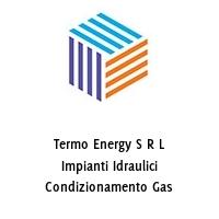 Termo Energy S R L Impianti Idraulici Condizionamento Gas