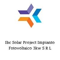 Ibc Solar Project Impianto Fotovoltaico 3kw S R L