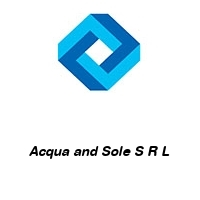 Acqua and Sole S R L