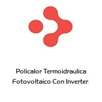Policalor Termoidraulica Fotovoltaico Con Inverter