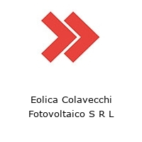 Eolica Colavecchi Fotovoltaico S R L