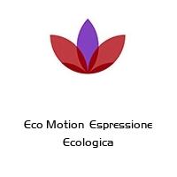 Eco Motion  Espressione Ecologica