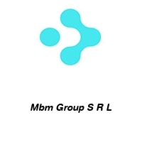 Mbm Group S R L