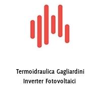Termoidraulica Gagliardini Inverter Fotovoltaici