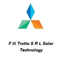 F lli Trotto S R L Solar Technology