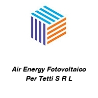Air Energy Fotovoltaico Per Tetti S R L