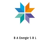B A Energie S R L