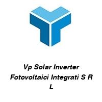 Vp Solar Inverter Fotovoltaici Integrati S R L