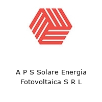 A P S Solare Energia Fotovoltaica S R L