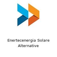 Enertecenergia Solare Alternative