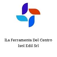 lLa Ferramenta Del Centro Isol Edil Srl