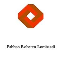 Fabbro Roberto Lombardi