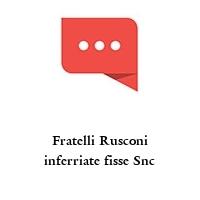 Fratelli Rusconi inferriate fisse Snc