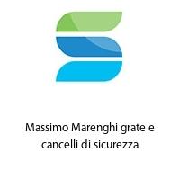 Massimo Marenghi grate e cancelli di sicurezza