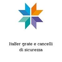 Italfer grate e cancelli di sicurezza