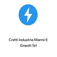 Cretti Industria Marmi E Graniti Srl
