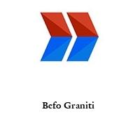Befo Graniti