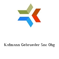 Kafmann Gebrueder Snc Ohg