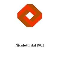 Nicoletti dal 1963
