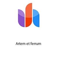 Artem et ferrum