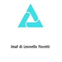 Imaf di Leonello Fioretti