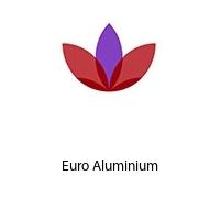 Euro Aluminium