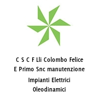 C S C F Lli Colombo Felice E Primo Snc manutenzione Impianti Elettrici Oleodinamici