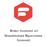 Brima Ascensori srl Manutenzione Riparazione Ascensori