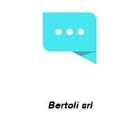 Bertoli srl