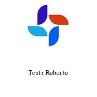 Testa Roberto