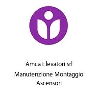 Amca Elevatori srl Manutenzione Montaggio Ascensori