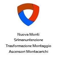Nuova Monti Srlmanuntenzione Trasformazione Montaggio Ascensori Montacarichi