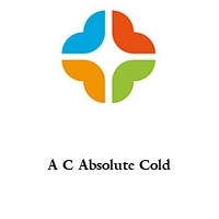 A C Absolute Cold