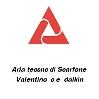 Aria tecsnc di Scarfone Valentino  c e  daikin