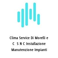 Clima Service Di Morelli e C  S N C Installazione Manutenzione Impianti