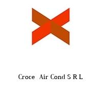 Croce  Air Cond S R L