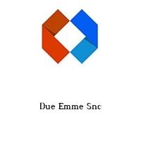 Due Emme Snc