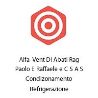 Alfa  Vent Di Abati Rag Paolo E Raffaele e C S A S Condizonamento Refrigerazione Riscaldamento