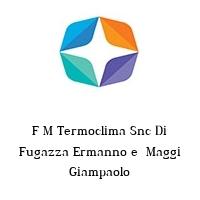 F M Termoclima Snc Di Fugazza Ermanno e  Maggi Giampaolo