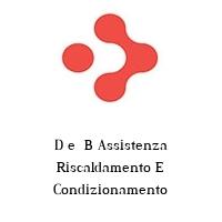 D e  B Assistenza Riscaldamento E Condizionamento