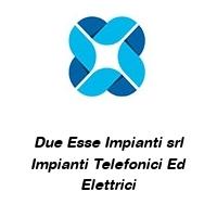 Due Esse Impianti srl Impianti Telefonici Ed Elettrici