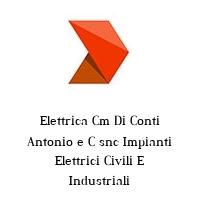 Elettrica Cm Di Conti Antonio e C snc Impianti Elettrici Civili E Industriali