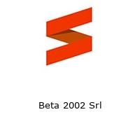 Beta 2002 Srl