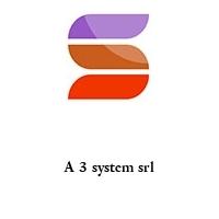 A 3 system srl