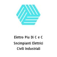Elettro Piu Di C e C Sncimpianti Elettrici Civili Industriali