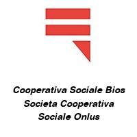 Cooperativa Sociale Bios Societa Cooperativa Sociale Onlus