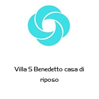 Villa S Benedetto casa di riposo