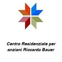 Centro Residenziale per anziani Riccardo Bauer