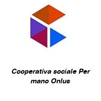 Cooperativa sociale Per mano Onlus