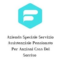 Azienda Speciale Servizio Assistenziale Pensionato Per Anziani Casa Del Sorriso